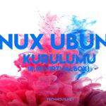 Linux Ubuntu 18.10 Kurulumu (VirtualBox İle)